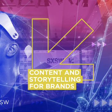 Content & Storytelling for Brands - SXSW 2019
