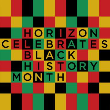 Horizon Celebrates Black History Month 2020